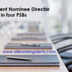 Government Nominee Directors Changed in four PSBs