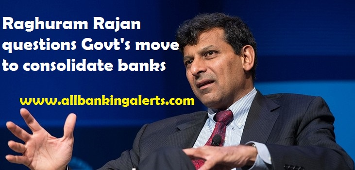 Raghuram Rajan questions Government's move to merge public sector banks