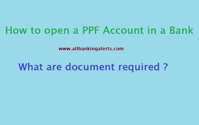 Document required to open a PPF account in Bank