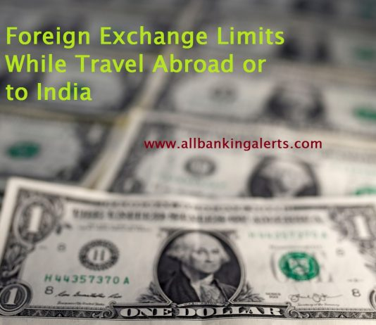 Know Foreign Exchange Limits before you travel abroad or to India