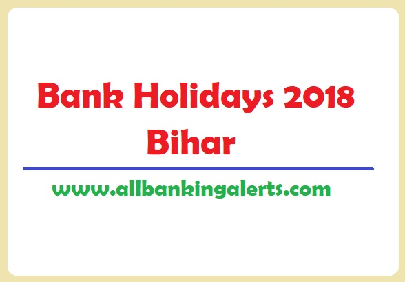 Bihar State Bank Holidays 2018 List under NI Act 1881