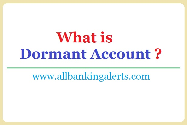 What is dormant account how to reactivate it