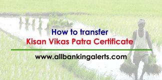 How to transfer Kisan Vikas Patra Certificate