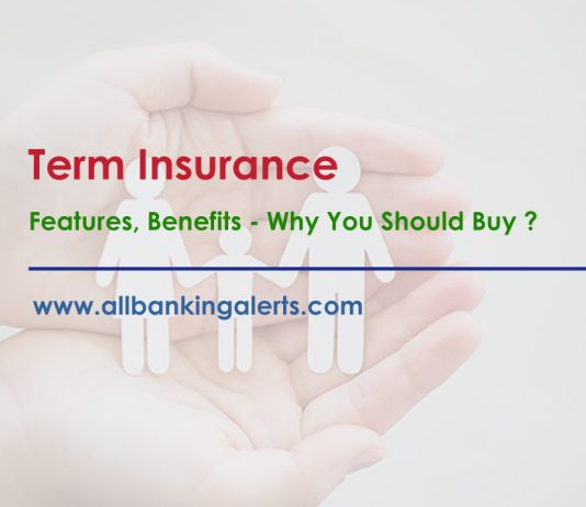 Term Insurance Features Benefits why should buy