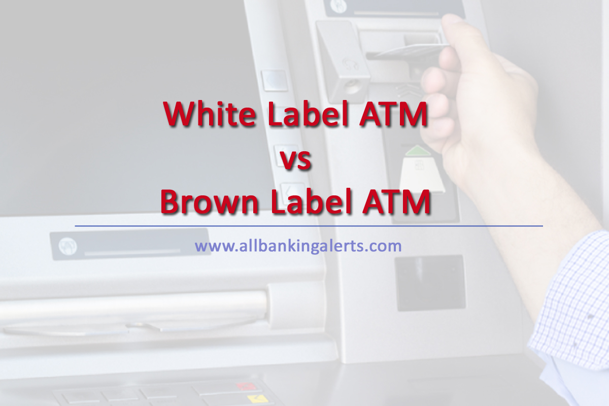 What Is Difference Between White Label Atm Brown Label Atm