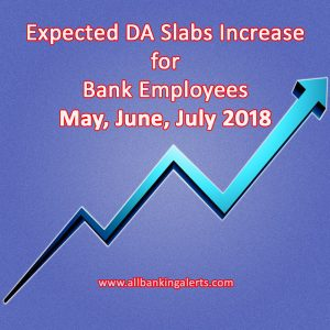 Expected DA slabs increase for May June July 2018