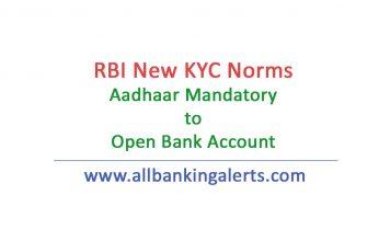 RBI New KYC Norms Aadhaar Mandatory to open bank account