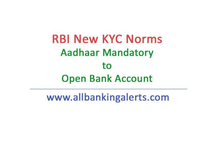 RBI New KYC Norms Aadhaar Mandatory to open bank account