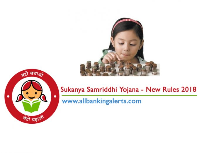 Sukanya Samriddhi Yojana Scheme New Rules 2018