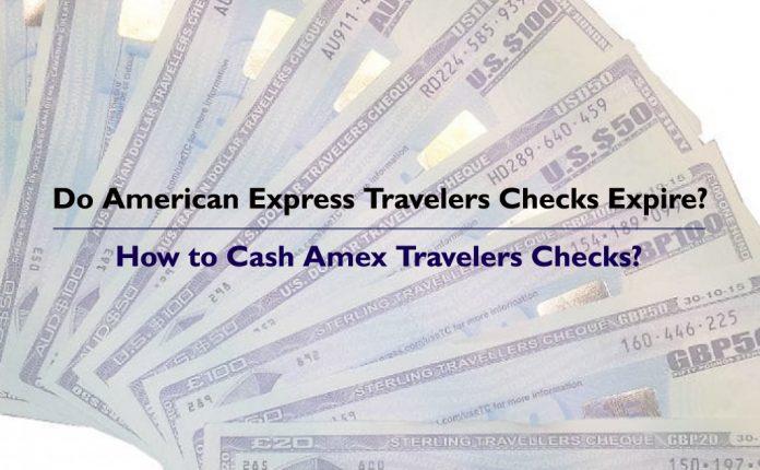 Do Amex Travelers Checks Expire - How to Cash Amex Travelers Checks