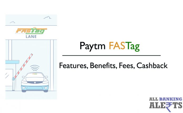 Paytm Fastag Features Benefits Fees Buy Online