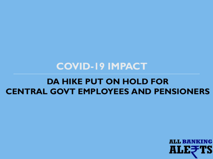 DA hike put on hold for Central Govt Employees Pensioners