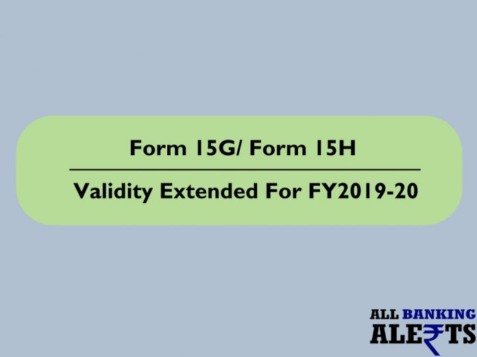 Form 15G / Form 15H Validity Date Extension for FY2019-20