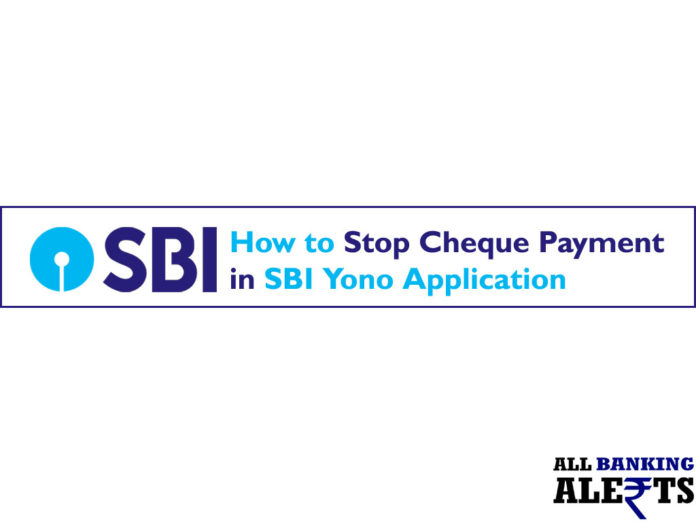 How to Stop SBI Cheque Payment with YONO Application