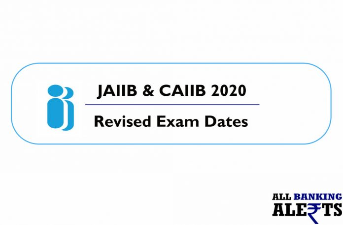 IIBF JAIIB CAIIB 2020 Revised Exam Schedule Dates