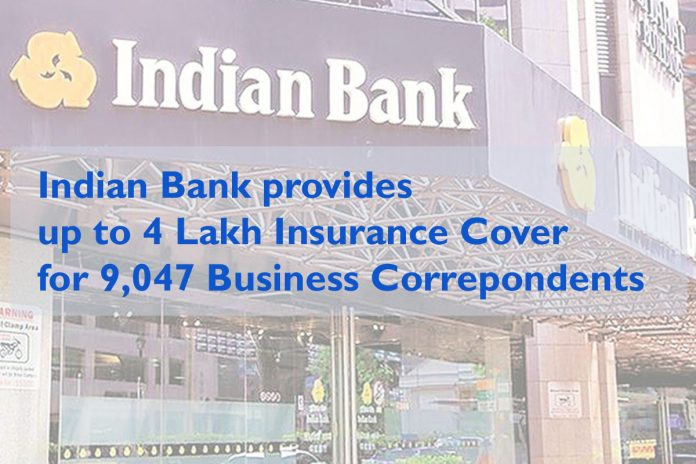 Indian Bank provide 4 lakh insurance cover for business correspondents