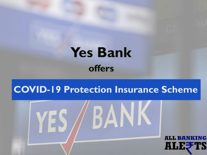 Yes Bank offers COVID-19 Protection Insurance Cover Scheme