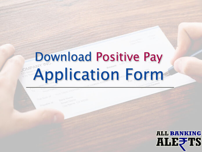 Download Positive Pay Application Form PDF All Banks