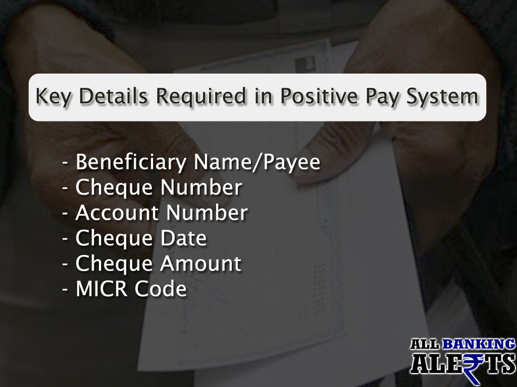 Key Details in Positive Pay System